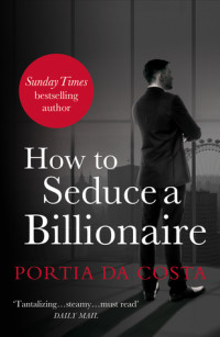 How to Seduce a Billionare